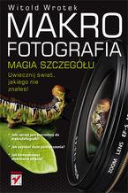 Okładka książki Makrofotografia. Magia szczegółu