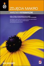 Okładka książki Zdjęcia makro. Warsztaty fotograficzne