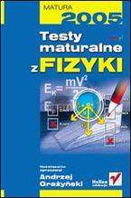 Okładka książki Testy maturalne z fizyki
