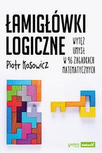 Okładka książki Łamigłówki logiczne. Wytęż umysł w 96 zagadkach matematycznych
