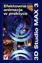 Okładka książki 3D Studio MAX 3. Efektowna animacja w praktyce