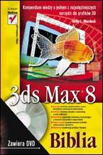 Okładka książki 3ds Max 8. Biblia