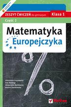Okładka książki Matematyka Europejczyka. Zeszyt ćwiczeń dla gimnazjum. Klasa 1. Część 2