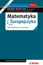 Okładka książki Matematyka Europejczyka. Poradnik metodyczny dla nauczycieli matematyki w szkołach ponadgimnazjalnych. Zakres podstawowy i rozszerzony. Klasa 3
