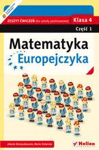 Okładka książki Matematyka Europejczyka. Zeszyt ćwiczeń dla szkoły podstawowej. Klasa 4. Część 1