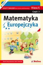 Okładka książki Matematyka Europejczyka. Zeszyt ćwiczeń dla szkoły podstawowej. Klasa 5. Część 3