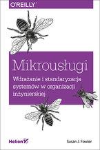 Okładka książki Mikrousługi. Wdrażanie i standaryzacja systemów w organizacji inżynierskiej