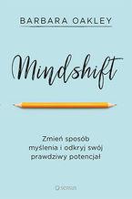 Okładka książki Mindshift. Zmień sposób myślenia i odkryj swój prawdziwy potencjał