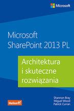 Okładka książki Microsoft SharePoint 2013 PL. Architektura i skuteczne rozwiązania