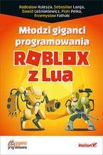 Okładka książki Młodzi giganci programowania. Roblox z Lua
