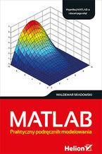 Okładka książki MATLAB. Praktyczny podręcznik modelowania