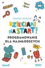 Okładka książki Dzieciaki na start! Programowanie dla najmłodszych