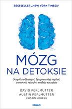 Okładka książki/ebooka Mózg na detoksie. Oczyść swój umysł, by sprawniej myśleć, wzmocnić relacje i znaleźć szczęście