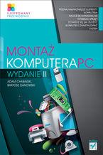 Okładka książki Montaż komputera PC. Ilustrowany przewodnik. Wydanie II