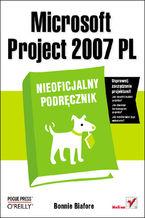 Okładka książki Microsoft Project 2007 PL. Nieoficjalny podręcznik