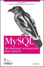 Okładka książki MySQL. Mechanizmy wewnętrzne bazy danych