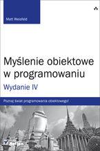 Okładka książki Myślenie obiektowe w programowaniu. Wydanie IV
