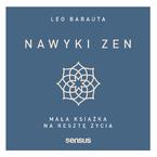 Nawyki zen. Mała książka na resztę życia