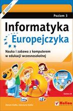 Okładka książki Informatyka Europejczyka. Nauka i zabawa z komputerem w edukacji wczesnoszkolnej. Poziom 3 (Wydanie II)