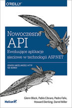 nowoczesne-api-ewoluujace-aplikacje-sieciowe-w-technologii-asp-net-glenn-block-pablo-cibraro-pedro-felix-howard-die