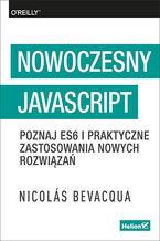 Nowoczesny JavaScript. Poznaj ES6 i praktyczne zastosowania nowych rozwiązań