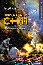 Okładka książki Opus magnum C++11. Programowanie w języku C++ (komplet)