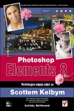 Okładka książki Photoshop Elements 8. Perfekcyjna edycja zdjęć ze Scottem Kelbym