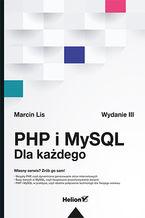 PHP i MySQL. Dla każdego. Wydanie III