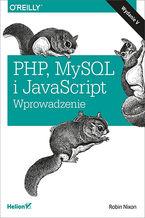 PHP, MySQL i JavaScript. Wprowadzenie. Wydanie V
