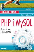 PHP i MySQL. Dynamiczne strony WWW. Szybki start. Wydanie V