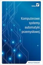 Okładka książki Komputerowe systemy automatyki przemysłowej