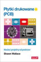 Okładka książki Płytki drukowane (PCB). Nauka i projekty od podstaw