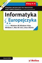 Okładka książki Informatyka Europejczyka. Poradnik metodyczny dla nauczycieli zajęć komputerowych w szkole podstawowej, kl. 4 - 6. Edycja: Windows XP, Windows Vista, Windows 7, Mac OS 10.5, Linux Ubuntu
