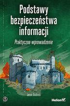 Okładka książki Podstawy bezpieczeństwa informacji. Praktyczne wprowadzenie