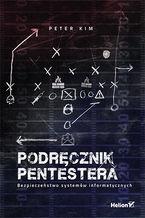 Okładka książki Podręcznik pentestera. Bezpieczeństwo systemów informatycznych