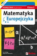 Okładka książki Matematyka Europejczyka. Podręcznik dla gimnazjum. Klasa 2
