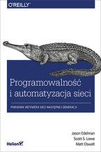 Programowalność i automatyzacja sieci. Poradnik inżyniera sieci następnej generacji