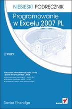 Okładka książki Programowanie w Excelu 2007 PL. Niebieski podręcznik
