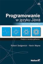 Okładka książki Programowanie w języku Java. Podejście interdyscyplinarne. Wydanie II