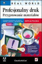 Okładka książki Profesjonalny druk. Przygotowanie materiałów