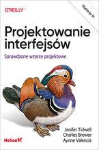 Okładka książki Projektowanie interfejsów., Sprawdzone wzorce projektowe. Wydanie III
