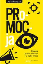 PRo-MOC-ja. Reklama i public relations w małej firmie