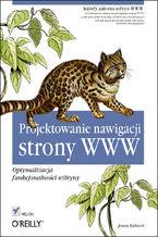 Okładka książki Projektowanie nawigacji strony WWW. Optymalizacja funkcjonalności witryny
