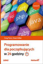 Okładka książki Programowanie dla początkujących w 24 godziny. Wydanie III