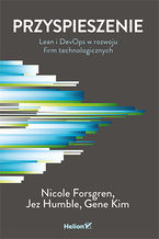 Okładka książki Przyspieszenie. Lean i DevOps w rozwoju firm technologicznych