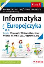 Okładka książki Informatyka Europejczyka. Podręcznik do zajęć komputerowych dla szkoły podstawowej, kl. 5. Edycja: Windows 7, Windows Vista, Linux Ubuntu, MS Office 2007, OpenOffice.org (Wydanie II)