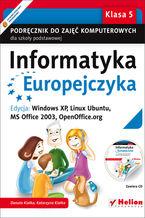 Okładka książki Informatyka Europejczyka. Podręcznik do zajęć komputerowych dla szkoły podstawowej, kl. 5. Edycja: Windows XP, Linux Ubuntu, MS Office 2003, OpenOffice.org (Wydanie II)