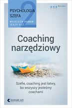 Psychologia szefa 2. Coaching narzędziowy