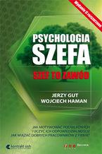Psychologia szefa. Wydanie II