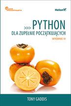 Okładka książki Python dla zupełnie początkujących. Owoce programowania. Wydanie IV